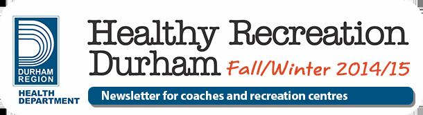 Healthy Recreation Durham Newsletter Fall/Winter 2014/15 Header