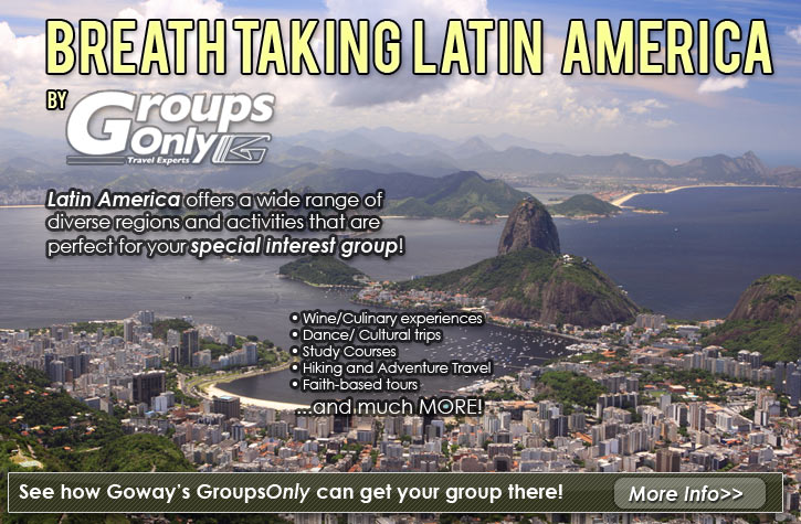 Book your next group travel plans to Latin America with the GroupsOnly experts of Goway Travel