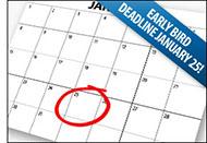 Early Bird Deadline Jan. 25